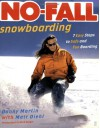 No-Fall Snowboarding: 7 Easy Steps to Safe and Fun Boarding - Danny Martin, Matt Diehl