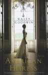 The American Heiress - Daisy Goodwin