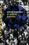 El sentido práctico - Pierre Bourdieu, Ariel Dilon, Pablo Tovillas