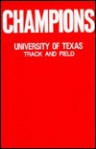 Champions: University of Texas Track and Field - Carlton Stowers, Wilbur Evans