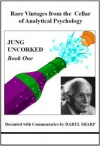 Jung Uncorked: Rare Vintages from the Cellar of Analytical Psychology, Book 1 - Daryl Sharp
