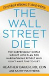 The Wall Street Diet: How to Lose Weight in a New York Minute (Audio) - Heather Bauer