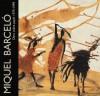 Miquel Barcelo: Works on Paper 1979-1999 - Enrique Juncosa, Miquel Barceló, Francisco Borès