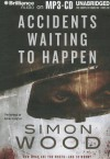 Accidents Waiting to Happen - Simon Wood