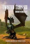 Twisted Tails VII - J. Richard Jacobs
