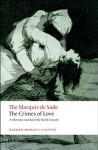The Crimes of Love: Heroic & Tragic Tales Preceded by an Essay on Novels (World's Classics) - Marquis de Sade