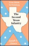 The Second Texas Infantry: From Shiloh to Vicksburg - Joseph E. Chance