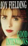 Good Intentions - Joy Fielding