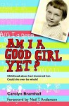 Am I a Good Girl Yet? - Carolyn Bramhall, Neil T. Anderson