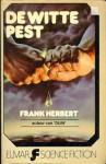 De witte pest - Frank Herbert