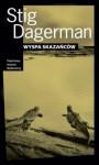 Wyspa skazańców - Stig Dagerman, Anna Topczewska
