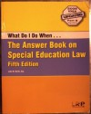What Do I Do When- : The Answer Book on Special Education Law - Susan Gorn