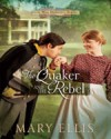 The Quaker and the Rebel - Mary Ellis