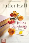 Julias Geheimnis - Juliet Hall
