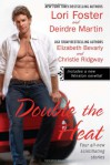 Double the Heat - Christie Ridgway, Lori Foster, Elizabeth Bevarly, Deirdre Martin