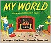 My World - Margaret Wise Brown, Clement Hurd