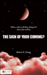The Sign of Your Coming? - Robert E. Young