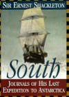 South: the Story of Shackleton's Last Expedition - Ernest Shackleton