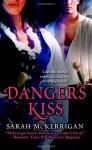 Danger's Kiss - Glynnis Campbell, Sarah McKerrigan