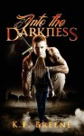 Into the Darkness (Darkness, 1) - K.F. Breene