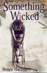 Something Wicked - Renée Harrell