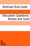 Discussion Questions: Romeo and Juliet - BookCaps
