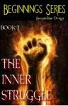 The Inner Struggle (Beginnings Series) - Jacqueline Druga