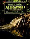 Alligators: A Success Story - Patricia Lauber