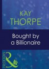 Bought By a Billionaire (Mills & Boon Modern) (Bedded by Blackmail - Book 9) - Kay Thorpe