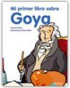 Mi Primer Libro Sobre Goya - Fernando Marías