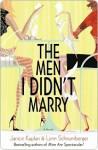 The Men I Didn't Marry - Lynn Schnurnberger, Janice Kaplan
