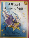 A Wizard Came to Visit - Kath Vickers, Susan Moxley