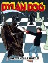 Dylan Dog n. 66: Partita con la morte - Tiziano Sclavi, Claudio Chiaverotti, Corrado Roi, Angelo Stano
