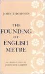 The Founding of English Metre - John Thompson