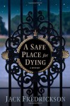 A Safe Place for Dying - Jack Fredrickson