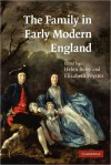 The Family in Early Modern England - Helen Berry, Elizabeth Foyster