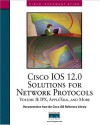 Cisco IOS 12.0 Solutions for Network Protocols, Volume II: IPX, Apple Talk and More - Cisco Systems Inc