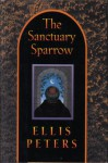 The Sanctuary Sparrow (Chronicles of Brother Cadfael #7) - Ellis Peters