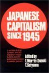 Japanese Capitalism Since 1945: Critical Perspectives - Tessa Morris-Suzuki
