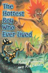 The Hottest Boy Who Ever Lived - Anna Fienberg, Kim Gamble