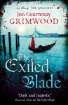 The Exiled Blade: Act Three of the Assassini - Jon Courtenay Grimwood