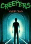 Creepers - Robert Craig