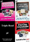 Paul Day Chronicles Triple Read (The Laugh out Loud Comedy Series) Includes - Love Is Like Fireworks!, ...Fun Behind the Bike Sheds and Football Is Like Sex! - Gary Locke