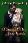 Marry Me, I'm Irish - JoAnne Kenrick