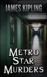 Metro Star Murders - James Kipling