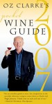 Oz Clarke's Pocket Wine Guide 2007 - Oz Clarke