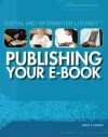 Publishing Your E-Book - Daniel E. Harmon