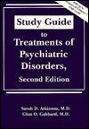 Study Guide to Treatments of Psychiatric Disorders - Sarah D. Atkinson, Glen O. Gabbard