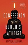 Confession of a Buddhist Atheist - Stephen Batchelor