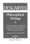 Philosophical Writings - René Descartes, Alexandre Koyré, Peter T. Geach, G.E.M. Anscombe